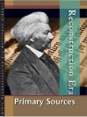 Reconstruction Era: Primary Sources Edition 1. (U X L Reconstruction Era Reference Library) - Bridget Hall Grumet, Lawrence W. Baker