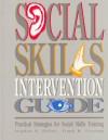 Social Skills Intervention Guide: Practical Strategies For Social Skills Training - Stephen N. Elliott, Frank M. Gresham