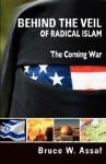 Behind the Veil of Radical Islam - Bruce W. Assaf