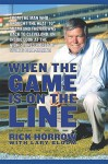 When the Game Is On the Line - Rick Horrow, Lary Bloom