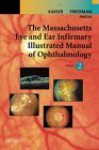 The Massachusetts Eye and Ear Infirmary Illustrated Manual of Ophthalmology - Peter Kaiser, Roberto Pineda, Neil J. Friedman