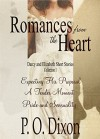 Romances from the Heart: Darcy and Elizabeth Short Stories Collection 1 - P. O. Dixon, a Lady
