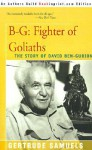 B-G: Fighter of Goliaths: The Story of David Ben-Gurion - Gertrude Samuels