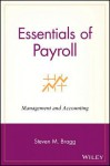 Essentials of Payroll: Management and Accounting - Steven M. Bragg