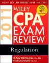Wiley CPA Exam Review 2011, Regulation (Wiley CPA Examination Review: Regulation) - Patrick R. Delaney, O. Ray Whittington