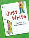 Just Write: Creativity in Craft and Writing: Book 2 - Alexandra S. Bigelow, Elsie Wilmerding, George Ulrich
