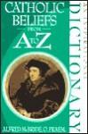 Catholic Beliefs from A to Z - Alfred McBride, O. Praem