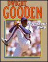 Dwight Gooden: Strikeout King - Nathan Aaseng