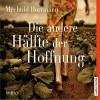 Die andere Hälfte der Hoffnung - Mechthild Borrmann, Ulla Wagener, Axel Wostry, audio media verlag