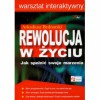 Rewolucja w życiu : jak spełnić swoje marzenia - Arkadiusz Bednarski