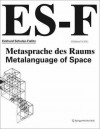Eckhard Schulze-Fielitz: Metasprache Des Raums / Metalanguage of Space - Wolfgang Fiel, Yona Friedman, Peter Auer