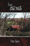 These Old Hills - Tony Smith