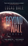 Beyond the Wall, Books One and Two (The Beyond the Wall Collected Series Book 1) - Lucas Bale