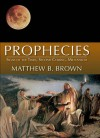 Prophecies: Signs of the Times, Second Coming, Millenium - Matthew B. Brown