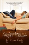 Confessions of a Prayer Slacker Paperback - August 2, 2010 - Diane Moody