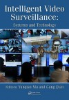 Intelligent Video Surveillance: Systems and Technology - Yunqian Ma, Gang Qian