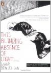 By Tahar Ben Jelloun This Blinding Absence of Light (Tra) - Tahar Ben Jelloun
