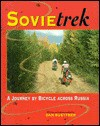 Sovietrek: A Journey by Bicycle Across Russia - Dan Buettner