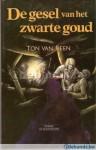De gesel van het zwarte goud - Ton van Reen