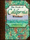 The Book of California Wisdom: Common Sense and Uncommon Genius from 101 Great Californians - Criswell Freeman