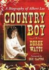 Country Boy: A Biography of Albert Lee - Derek Watts