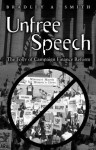 Unfree Speech: The Folly of Campaign Finance Reform - Bradley Smith