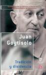 Tradición y disidencia - Juan Goytisolo