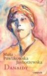 Danaidy : utwory ostatnie - Maria Pawlikowska-Jasnorzewska