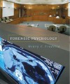Forensic Psychology: The Use of Behavioral Science in Civil and Criminal Justice - Henry F. Fradella