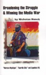Broadening the Struggle and Winning the Media War: 'Marcos Mystique, ' Guerilla Chic, and Zapatista PR - Nicholas Henck, Clifford Harper