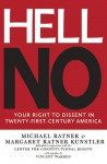 Hell No: Your Right to Dissent in 21st-Century America - Michael Ratner, Margaret Ratner Kunstler