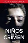 Niños en el crimen - Julio Scherer Garcia