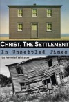 Christ, The Settlement of Unsettled Times - Jeremiah Whitaker, C. Matthew McMahon