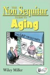 The Non Sequitur Guide to Aging - Wiley Miller
