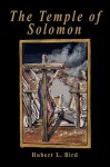 The Temple of Solomon - Hubert L. Bird