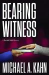 Bearing Witness: A Rachel Gold Mystery (Rachel Gold Mysteries) - Michael Kahn