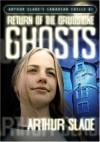 Return of the Grudstone Ghosts - Arthur Slade