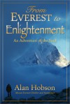 From Everest to Enlightenment - An Adventure of the Soul - Alan Hobson