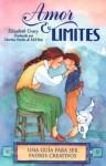 Amor & límites: Una guía para ser padres creativos - Elizabeth Crary, Marina Patrino De Mcvittie, Marina Patino McVittie