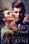 The Billionaire's Secret Heart (A 'Scandals of the Bad Boy Billionaires' Romance) - Ivy Layne, Alexa Wilder, Jacqueline Sweet, Valorie Clifton