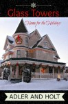 Glass Towers, Home for the Holidays Short Story - Adler and Holt, J. West