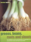 Greens, Beans, Roots and Shoots - Christine Ingram