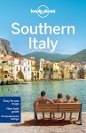 Lonely Planet Southern Italy (Regional Travel Guide) - Cristian Bonetto, Olivia Pozzan, Gregor Clark