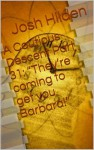 """A Cautious Descent Part 31: """"They're coming to get you Barbara!"""" (A Cautious Descent Into Respectability, #31) - Josh Hilden"""