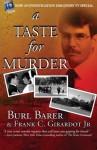 A Taste For Murder - Burl Barer, Frank C. Girardot Jr.