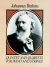 Quintet and Quartets for Piano and Strings - Johannes Brahms