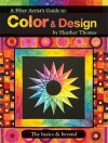 A Fiber Artist's Guide To Color And Design The Basics And Beyond - Heather Thomas