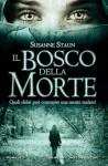 Il bosco della morte - Susanne Staun, Lucia Barni