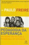 Pedagogia Da Esperança - Um Reencontro Com A Pedagogia Do Oprimido - Paulo Freire