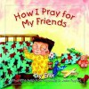 How I Pray for My Friends - Erik